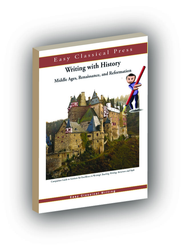 Writing with History Middle Ages, Renaissance, and Reformation