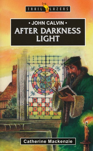 John Calvin After Darkness Light